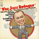 The Jazz Swinger/Woody Herman & His Swinging Herd