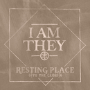 Resting Place (To the Cross)/I AM THEY