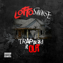 Trapped It Out/Lotto Savage