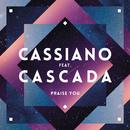 Praise You (Radio Edit) feat.Cascada/Cassiano