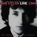 "Live 1966 ""The Royal Albert Hall Concert"" The Bootleg Series Vol. 4/Bob Dylan"