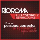 Eres la Persona Correcta en el Momento Equivocado feat.Luis Coronel,Espinoza Paz/Río Roma