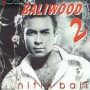 Baliwood, 2/Nitin Bali