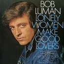 Lonely Women Make Good Lovers/Bob Luman