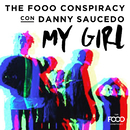 My Girl (Euro Latino Version)/The Fooo Conspiracy con Danny Saucedo