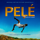 Pelé (Original Motion Picture Soundtrack)/A.R. Rahman