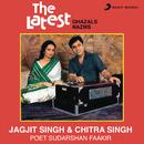 The Latest/Jagjit Singh & Chitra Singh
