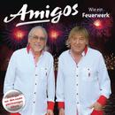 Wie ein Feuerwerk/Amigos