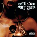 Soul Survivor/Pete Rock