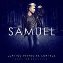 Contigo Pierdo el Control (Version Acustica)/Samuel