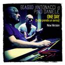One Day (Tutto prende un senso) (New Version) feat.Pino Daniele/Biagio Antonacci