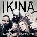 Magic Mike/IKINÄ