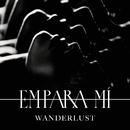 Wanderlust (Seramic vs. Carassius Gold Remix)/Empara Mi