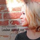 Laulaa saanut oon/Heidi Pakarinen
