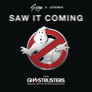 """Saw It Coming (from the """"Ghostbusters"""" Original Motion Picture Soundtrack) feat.Jeremih/G-Eazy"""