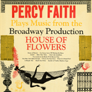 """Plays Music from the Broadway Production """"House Of Flowers""""/Percy Faith & His Orchestra"""