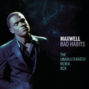 Bad Habits - The Unadulterated Debauchery Remix Box/Maxwell