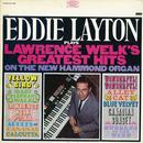 Plays Lawrence Welk's Greatest Hits/Eddie Layton