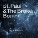 All I Ever Wonder/St. Paul & The Broken Bones