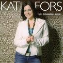 Tule tiukemmin kiinni/Kati Fors