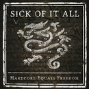 Hardcore Equals Freedom/Sick Of It All