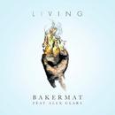 Living feat.Alex Clare/Bakermat