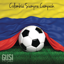Colombia Siempre Campeón feat.Mr. Jukeboxx/Gusi