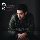 El Amor De Su Vida (Versión Urbana) feat.Alkilados/Alejandro González