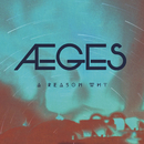 A Reason Why/AEGES