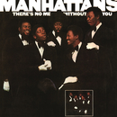 There's No Me Without You (Expanded Edition)/Manhattans