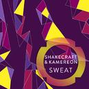 Sweat/Shakecraft & Kamereon