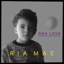 Ooh Love (Stripped Down)/Ria Mae