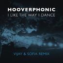 I Like the Way I Dance (Vijay & Sofia Remix)/Hooverphonic