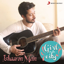 Ishaaron Mein (Girl in the City)/Karan Malhotra, Shantanu Pandit & Lydia Hendrikje Hornung