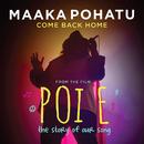 Come Back Home/Maaka Pohatu
