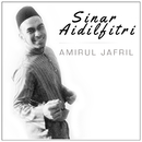 Sinar Aidilfitri/Amirul Jafril