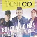 Busco Algo Más (Buscándote) feat.Kale/Dúo Idéntico