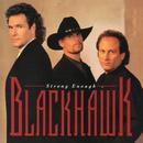 Strong Enough (Bonus Track Version)/BlackHawk