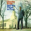 Did You Think To Pray (Expanded Edition)/Charley Pride
