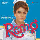 "Senjitaley (From ""Remo"")/Anirudh Ravichander"
