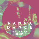 Wanna Dance ((Fred Falke Remix) [Radio Edit])/FM LAETI