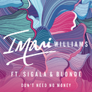 Don't Need No Money feat.Sigala,Blonde/Imani Williams