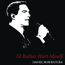I'd Rather Hurt Myself/Daniel Boaventura