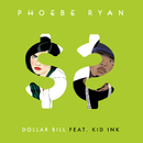 Dollar Bill feat.Kid Ink/Phoebe Ryan
