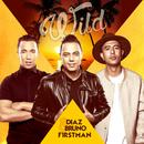 Wild/Diaz & Bruno & F1rstman