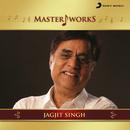 MasterWorks - Jagjit Singh/Jagjit Singh
