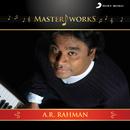 MasterWorks - A.R. Rahman/A.R. Rahman