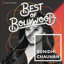 Best of Bollywood: Sunidhi Chauhan/Sunidhi Chauhan