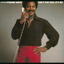 Can't You Tell It's Me/Tyrone Davis
