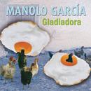 Gladiadora/Manolo Garcia